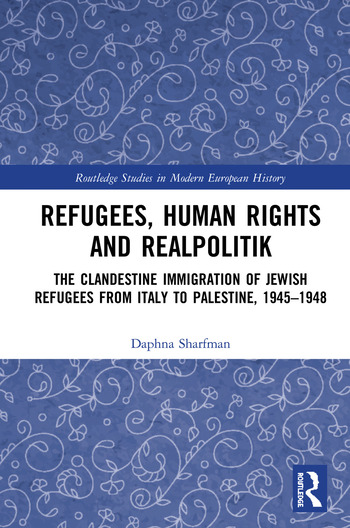 Refugees, Human Rights and Realpolitik The Clandestine Immigration of Jewish Refugees from Italy to Palestine, 1945-1948 book cover