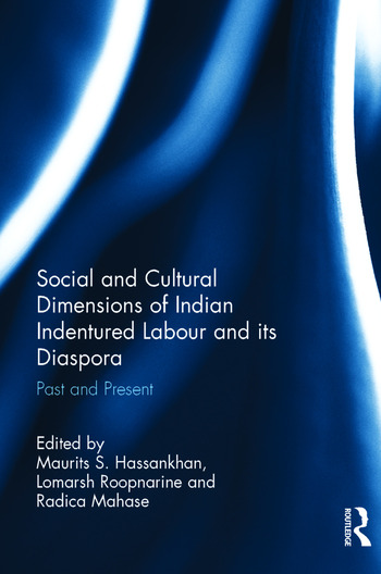 Social and Cultural Dimensions of Indian Indentured Labour and its Diaspora Past and Present book cover