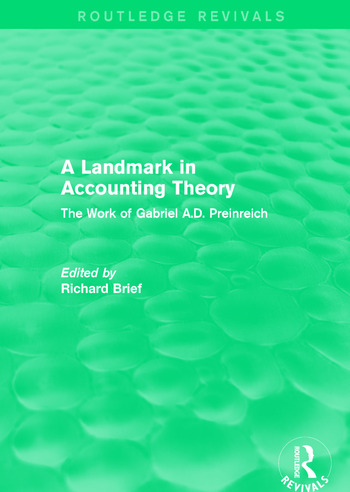 Routledge Revivals: A Landmark in Accounting Theory (1996) The Work of Gabriel A.D. Preinreich book cover