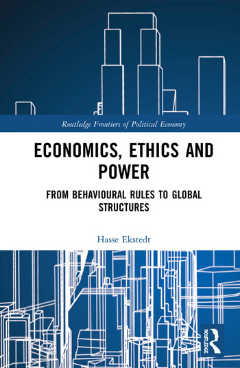 Economics, Ethics and Power From Behavioural Rules to Global Structures book cover