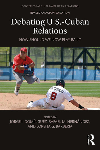 Debating U.S.-Cuban Relations How Should We Now Play Ball? book cover