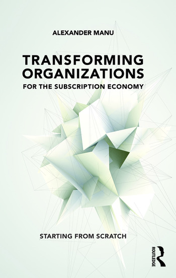 Transforming Organizations for the Subscription Economy Starting from Scratch book cover