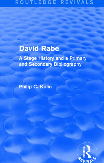 Routledge Revivals: David Rabe (1988) A Stage History and a Primary and Secondary Bibliography book cover