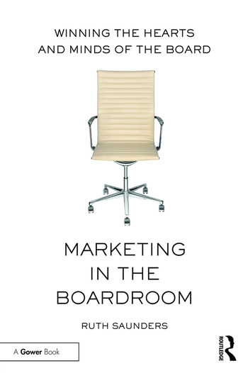 Marketing in the Boardroom Winning the Hearts and Minds of the Board book cover