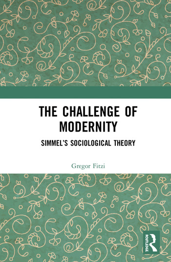 The Challenge of Modernity Simmel's Sociological Theory book cover