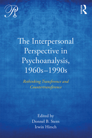 The Interpersonal Perspective in Psychoanalysis, 1960s-1990s Rethinking transference and countertransference book cover