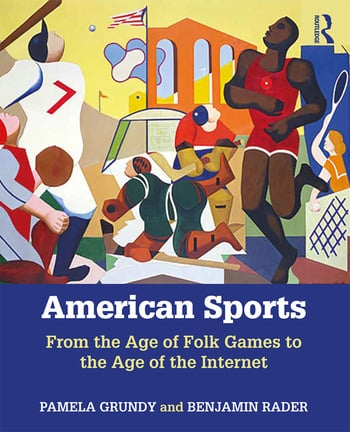 American Sports From the Age of Folk Games to the Age of the Internet book cover