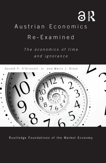 Austrian Economics Re-examined The Economics of Time and Ignorance book cover