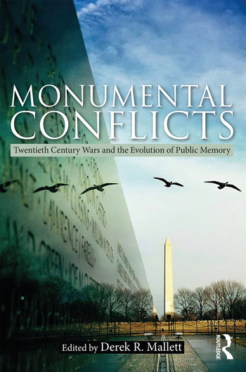 Monumental Conflicts Twentieth-Century Wars and the Evolution of Public Memory book cover