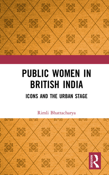 Public Women in British India Icons and the Urban Stage book cover