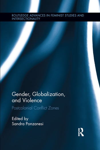 Gender, Globalization, and Violence Postcolonial Conflict Zones book cover