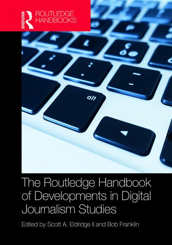 The Routledge Handbook of Developments in Digital Journalism Studies book cover