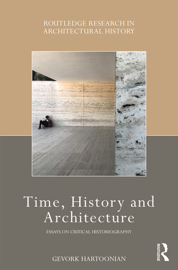 time history and architecture essays on critical historiograpy  time history and architecture essays on critical historiograpy hardback routledge