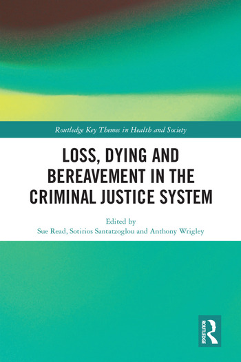 Loss, Dying and Bereavement in the Criminal Justice System book cover