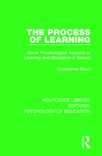 The Process of Learning Some Psychological Aspects of Learning and Discipline in School book cover