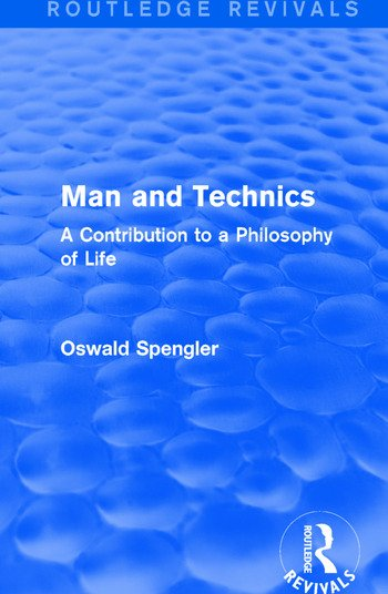 Routledge Revivals: Man and Technics (1932) A Contribution to a Philosophy of Life book cover
