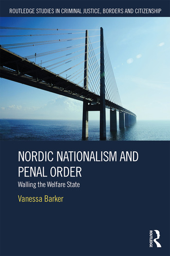 Nordic Nationalism and Penal Order Walling the Welfare State book cover