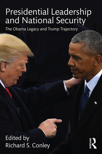 Presidential Leadership and National Security The Obama Legacy and Trump Trajectory book cover