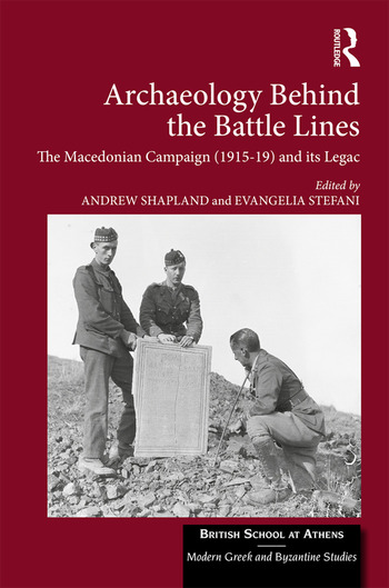 Archaeology Behind the Battle Lines The Macedonian Campaign (1915-19) and its Legacy book cover