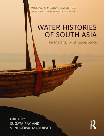Water Histories of South Asia The Materiality of Liquescence book cover