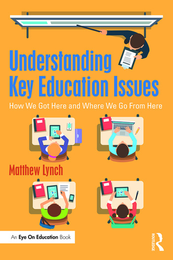 Understanding Key Education Issues How We Got Here and Where We Go From Here book cover