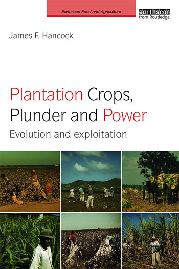 Plantation Crops, Plunder and Power Evolution and exploitation book cover