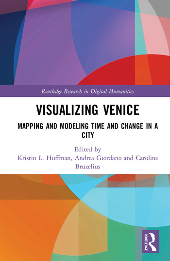 Visualizing Venice Mapping and Modeling Time and Change in a City book cover