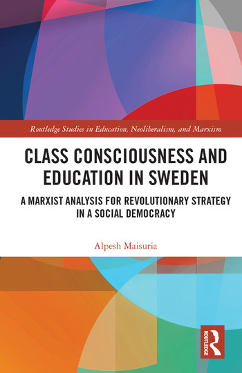 Class Consciousness and Education in Sweden A Marxist Analysis of Revolution in a Social Democracy book cover