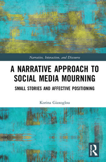 A Narrative Approach to Social Media Mourning Small Stories and Affective Positioning book cover