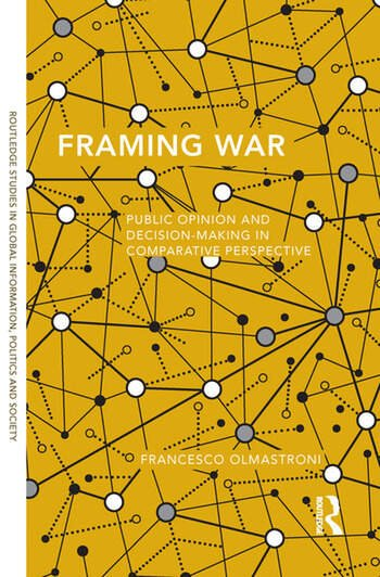 Framing War: Public Opinion and Decision-Making in Comparative ...