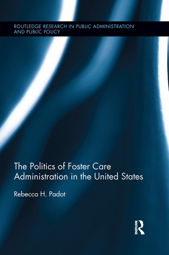 The Politics of Foster Care Administration in the United States book cover