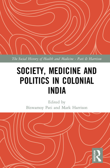 Society, Medicine and Politics in Colonial India book cover