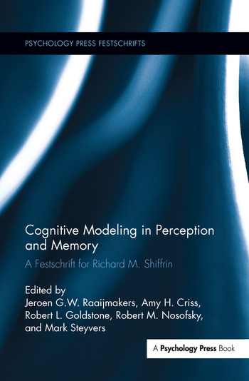 Cognitive Modeling in Perception and Memory A Festschrift for Richard M. Shiffrin book cover