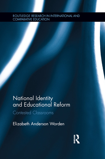 National Identity and Educational Reform Contested Classrooms book cover