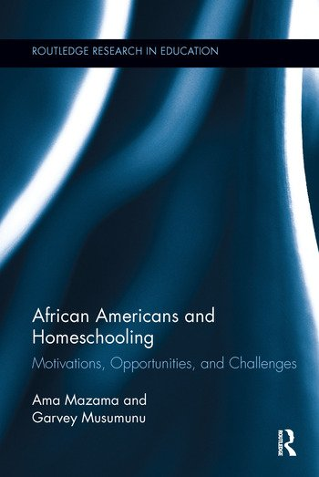 African Americans and Homeschooling Motivations, Opportunities and Challenges book cover