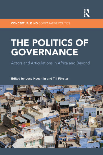 The Politics of Governance Actors and Articulations in Africa and Beyond book cover
