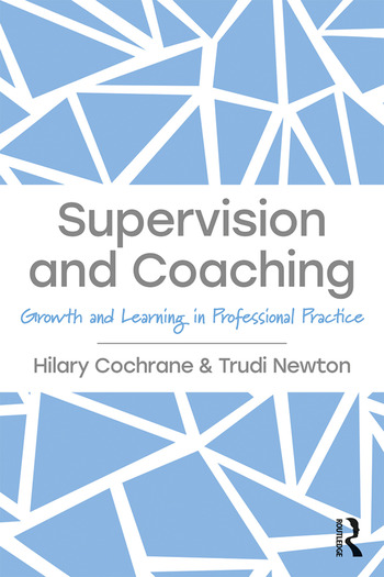 Supervision and Coaching Growth and Learning in Professional Practice book cover