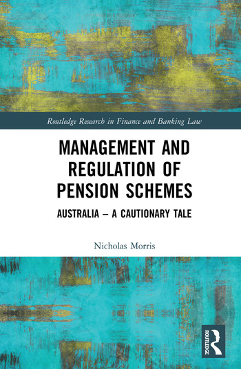 Management and Regulation of Pension Schemes Australia a Cautionary Tale book cover
