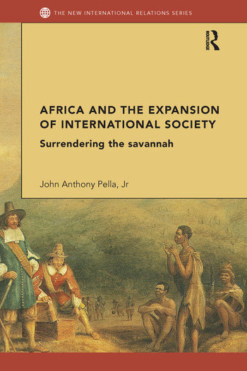 Africa and the Expansion of International Society Surrendering the Savannah book cover
