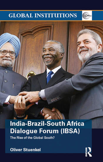 India-Brazil-South Africa Dialogue Forum (IBSA) The Rise of the Global South book cover