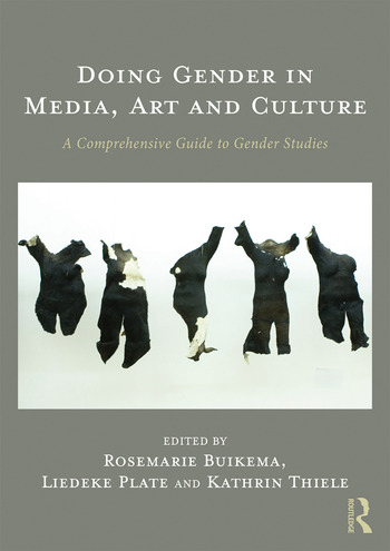Doing Gender in Media, Art and Culture A Comprehensive Guide to Gender Studies book cover