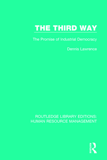 The Third Way The Promise of Industrial Democracy book cover