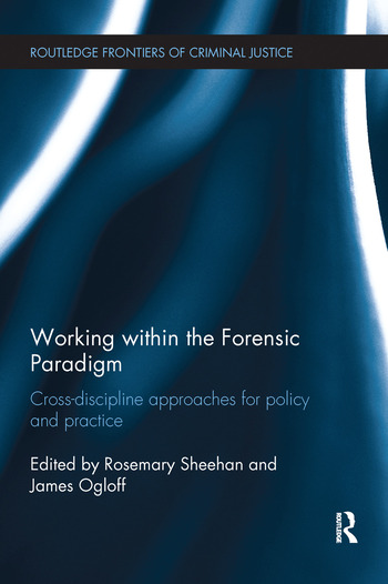 Working within the Forensic Paradigm Cross-discipline approaches for policy and practice book cover