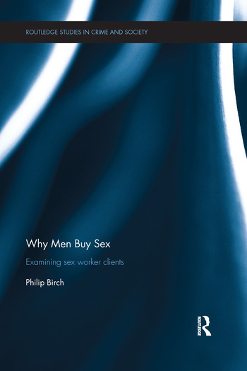 Why Men Buy Sex Examining sex worker clients book cover