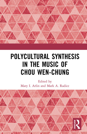 Polycultural Synthesis in the Music of Chou Wen-chung book cover