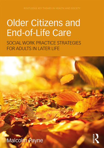 Older Citizens and End-of-Life Care Social Work Practice Strategies for Adults in Later Life book cover