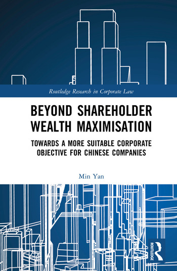 Beyond Shareholder Wealth Maximisation Towards a More Suitable Corporate Objective for Chinese Companies book cover