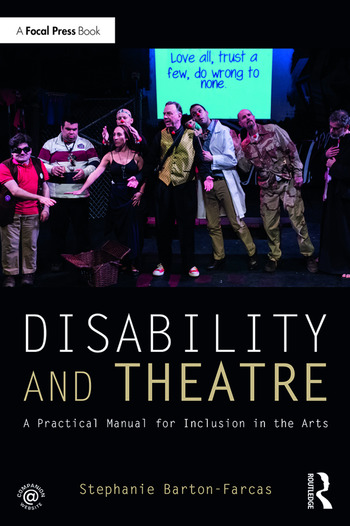 Disability and Theatre A Practical Manual for Inclusion in the Arts book cover
