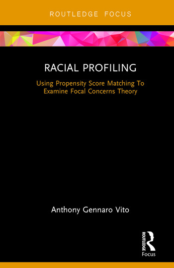 Racial Profiling Using Propensity Score Matching To Examine Focal Concerns Theory book cover