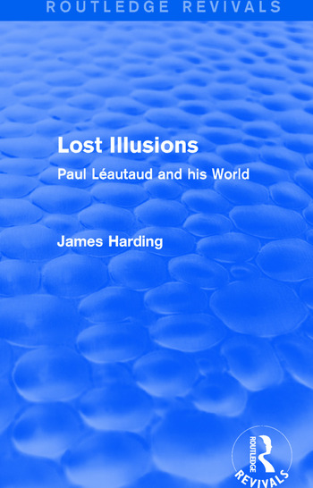 Routledge Revivals: Lost Illusions (1974) Paul Léautaud and his World book cover